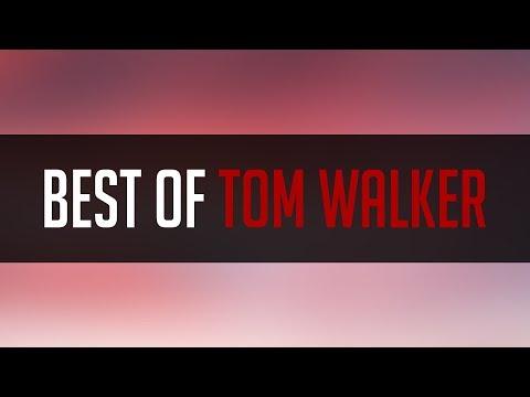 Best of Tom Walker - ⚡Mixtape⚡