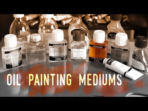 How To Use Mediums In Oil Painting And The