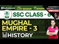 SSC General Studies Class 6 | History | Mughal Empire - 3 | Study with Shefali Ma'am