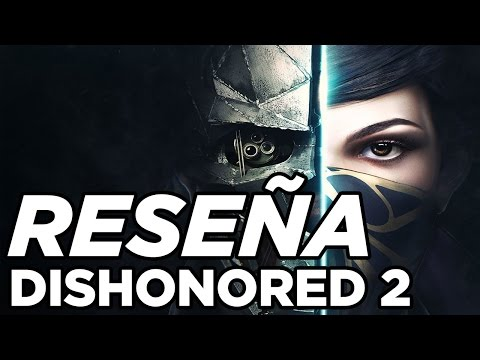 RESEÑA - DISHONORED 2