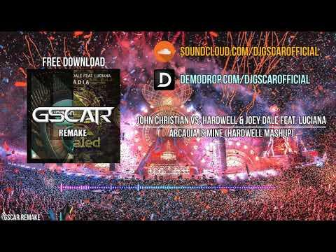 John Christian Vs. Hardwell & Joey Dale Feat. Luciana - Arcadia Is Mine (Hardwell MashUp)