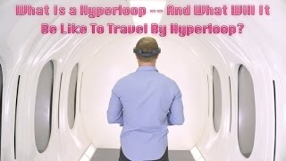 What Is a Hyperloop -- And What Will It Be Like To Travel By Hyperloop?