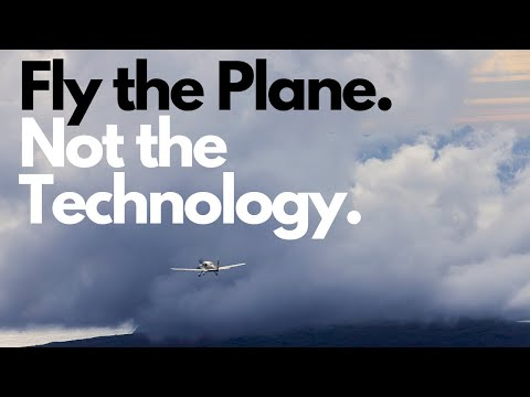 Fly the plane, not the technology