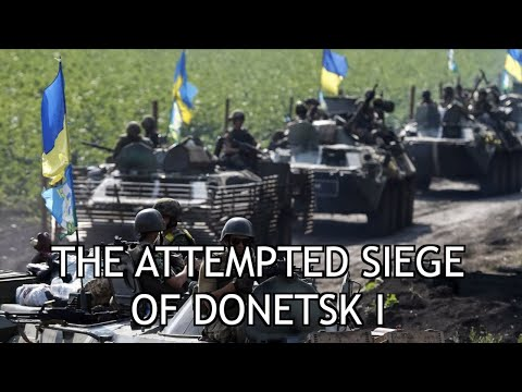 Roses Have Thorns (Part 16) The Attempted Siege of Donetsk I