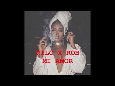 Rilo X Rob - Mi Amor
