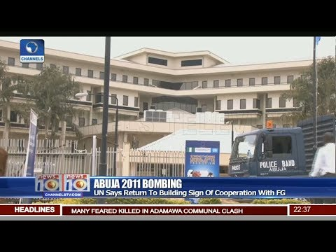 UN Begins Return To Building After 2011 Abuja Bombing 24/10/8 Pt.3 |News@10|