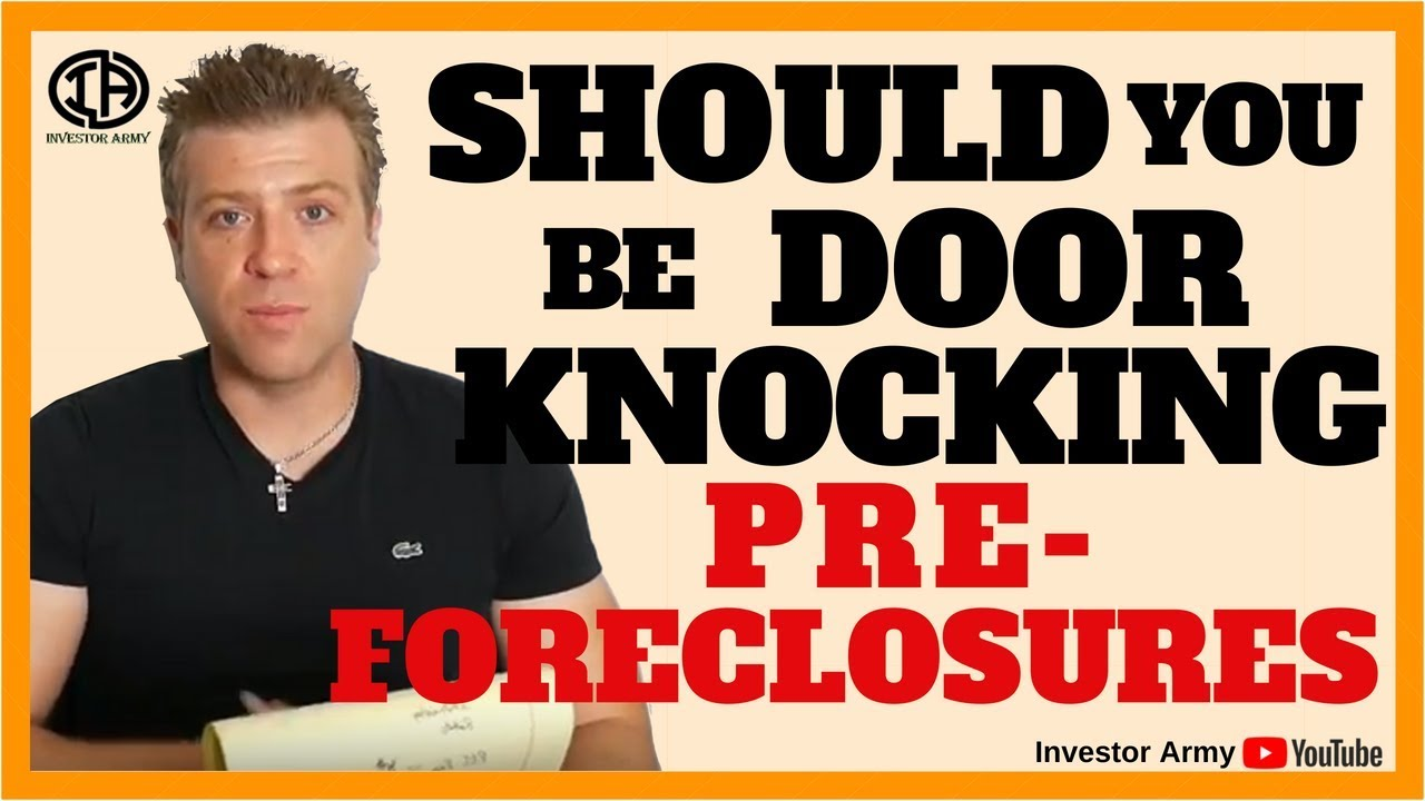 Should You Be Door Knocking Pre-Foreclosures???