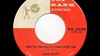 JACK SCOTT    What In The World's Come Over You   DEC '59