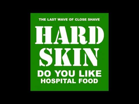 Hard Skin - Do You Like Hospital Food (Full Album)