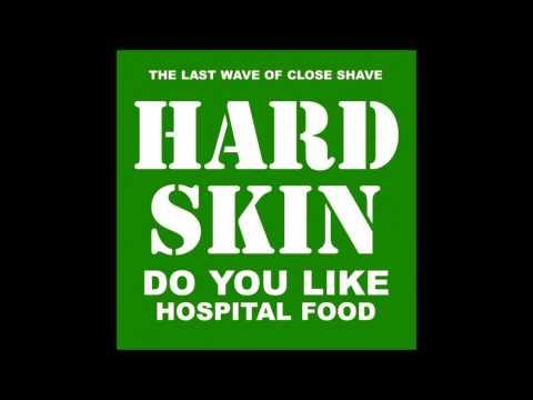 Hard Skin - Do You Like Hospital Food (Full Album)