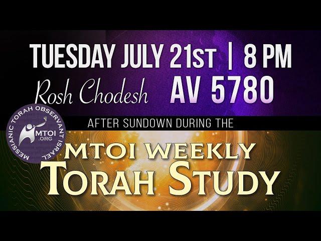 MTOI Weekly Torah Study - Devarim (Deuteronomy 1 - 3:22)/Rosh Chodesh Av 5780