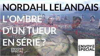 Envoyé spécial. Nordahl Lelandais, l'ombre d'un tueur en série ? - 22 février 2018 (France 2)