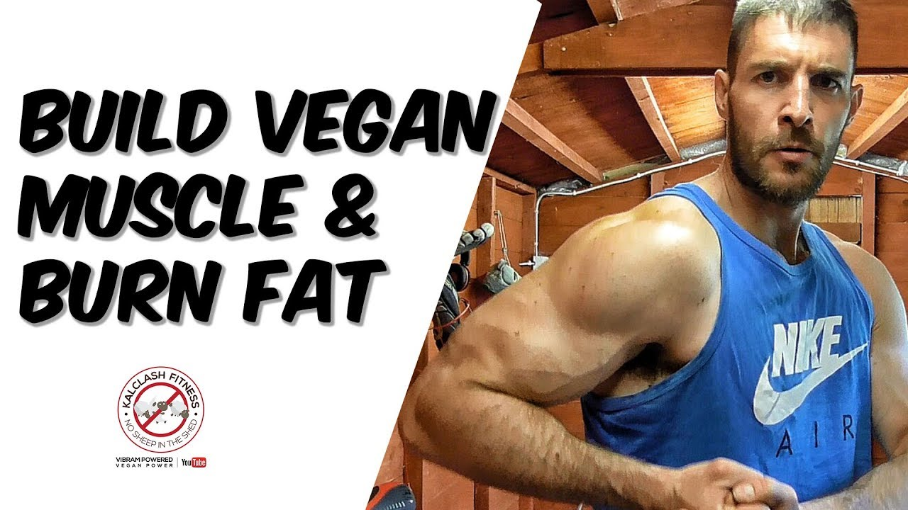 How to build muscle and burn fat on a vegan diet - build ...