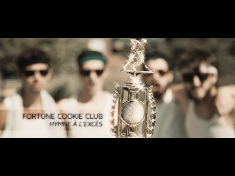 Fortune Cookie Club - Hymne à l'excès [VIDÉOCLIP OFFICIEL]