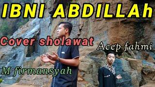 MUHAMMAD IBNI ABDILLAH (Cover sholawat) M.firmansyah_Acep fahmi
