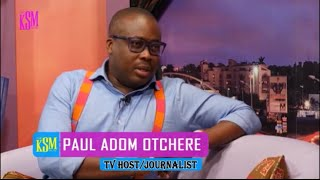 KSM Show- Metro TV Host, Paul Adom Otchere hangs out with KSM