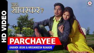 Parchayee | What about savarkar? | Shrikant Bhide & Sara Shravan |