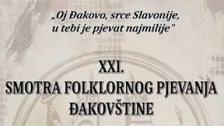 21. Smotra folklornog pjevanja Đakovštine - Đakovo 2018