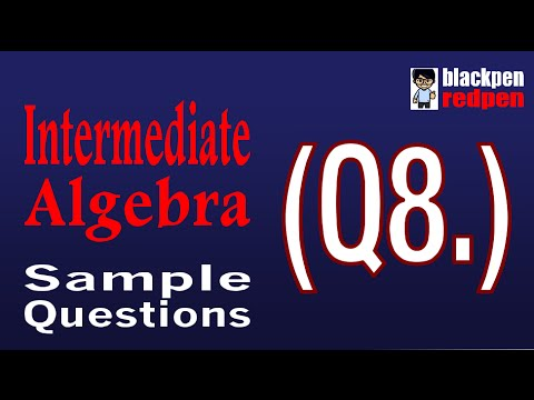 Intermediate Algebra Q8 (with music) | Los Angeles Pierce College math assessment sample