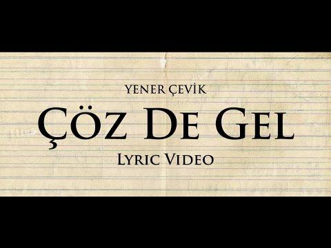 Yener Çevik Çöz de Gel Lyric Video