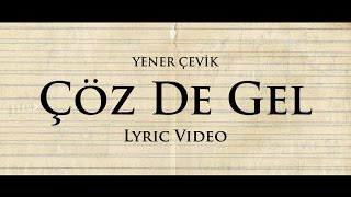 Yener Çevik Çöz de Gel Lyric Video
