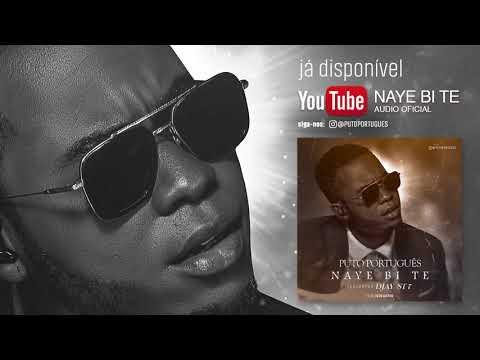 PUTO PORTUGUÊS - NAYE BI TE feat Djay ST7