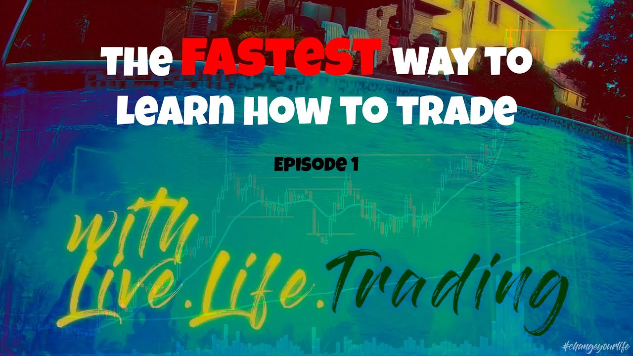 The FASTEST Way To Learn How To Trade Episode 1 - Live.Life.Trading Academy