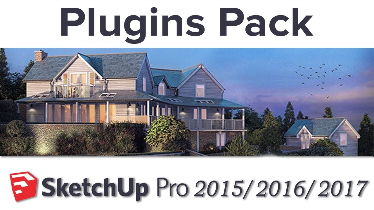 Plugins Pack for Sketchup Pro 2015, 2019 (Download and install - Yüklə və  quraşdır)