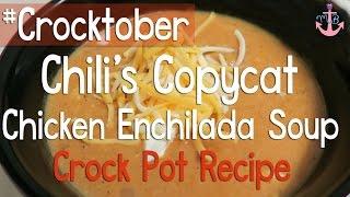 CHILI'S CHICKEN ENCHILADA SOUP | Crocktober Collab