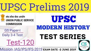 UPSC CS Prelims test Series 2019 Test-120 | आधुनिक भारत महत्वपूर्ण प्रश्न | #civilservicestudy