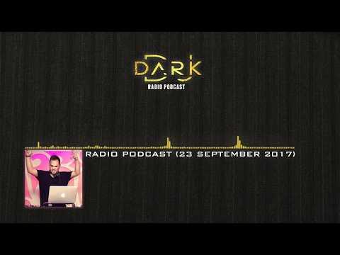 Dj Dark @ Radio Podcast (23 September 2017)