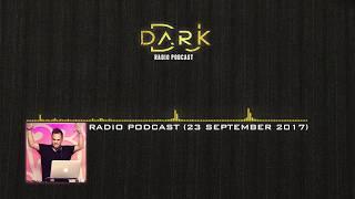 Dj Dark Radio Podcast (23 September 2017)