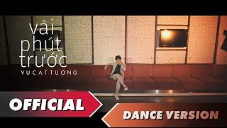 Vài Phút Trước (Dance Version) - Vũ Cát Tường (Official MV)