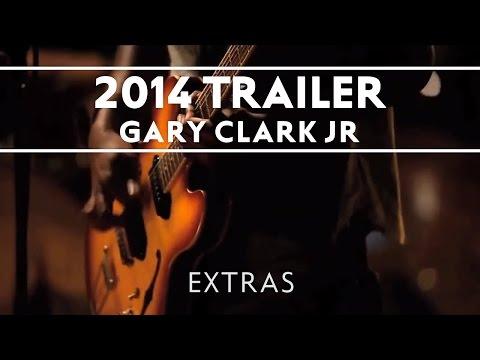 Gary Clark Jr -  2014 Trailer [EXTRAS] Thumbnail image