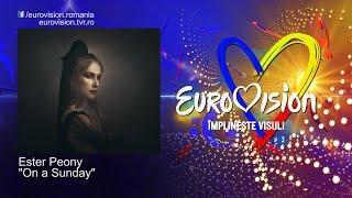 Ester Peony - On a Sunday Eurovision Romania 2019