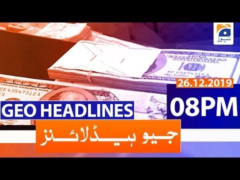Geo Headlines 08 PM | 26th December 2019
