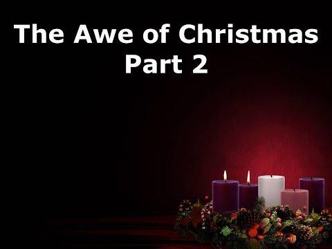The Awe of Christmas Part 2