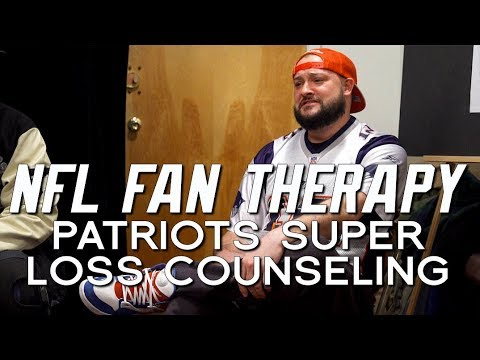 NFL FAN THERAPY: Patriots Super Loss Counseling