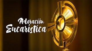 Adoración Eucarística | Jueves 17 de octubre de 2019
