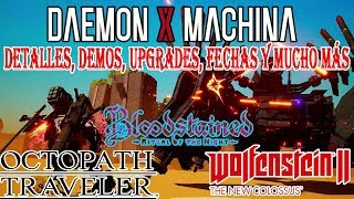 DAEMON X MACHINA REVELA SUS CARACTERÍSTICAS - DEMO 2 DE OCTOPATH TRAVELER - UPGRADE DE BLOODSTAINED