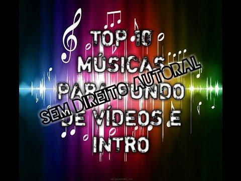 TOP 10 MÚSICAS PARA FUNDO DE VÍDEOS E INTRO, SEM DIREITOS AUTORAIS... #ESPECIALFINALDEANO