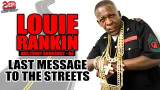 LOUIE RANKIN'S LAST MESSAGE TO THE STREETS!
