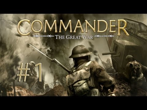 Commander  The Great War - Central Powers Campaign - Episode 1