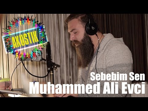 Muhammed Ali Evci - Sebebim Sen #akustik #duygularım