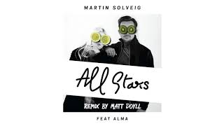 Martin Solveig All Stars Ft ALMA Matt Doyll Remix Radio Edit