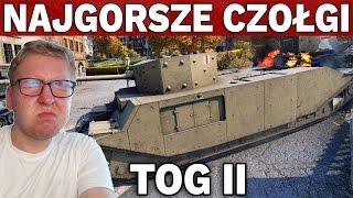 NAJGORSZE CZOŁGI #4 - TOG II - World of Tanks