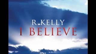 R. Kelly - I Believe