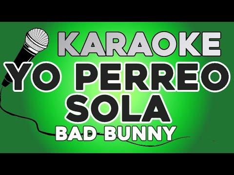 KARAOKE (Yo perreo sola – Bad Bunny)
