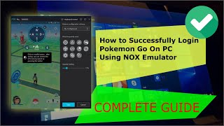 How To Successfully Login Pokemon Go On Nox Emulator
