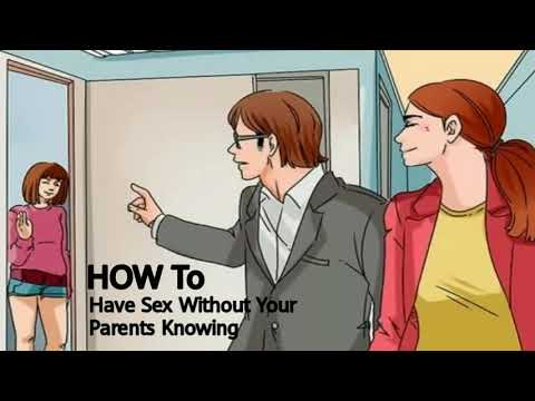 How to have sex without your parents knowing photos 23